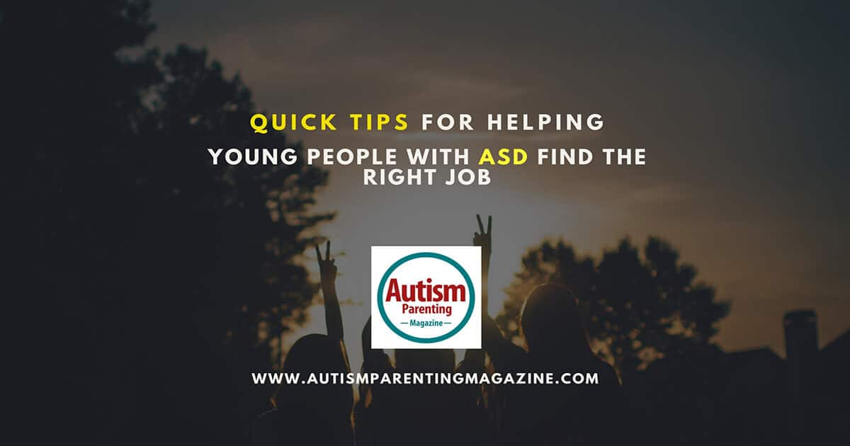 Quick Tips for Helping Young People with ASD Find the Right Job http://www.autismparentingmagazine.com/tips-helping-young-people-find-the-right-job
