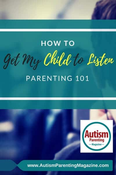 How to Get My Child to Listen - Parenting 101 how-to-get-my-child-listen-parenting-101