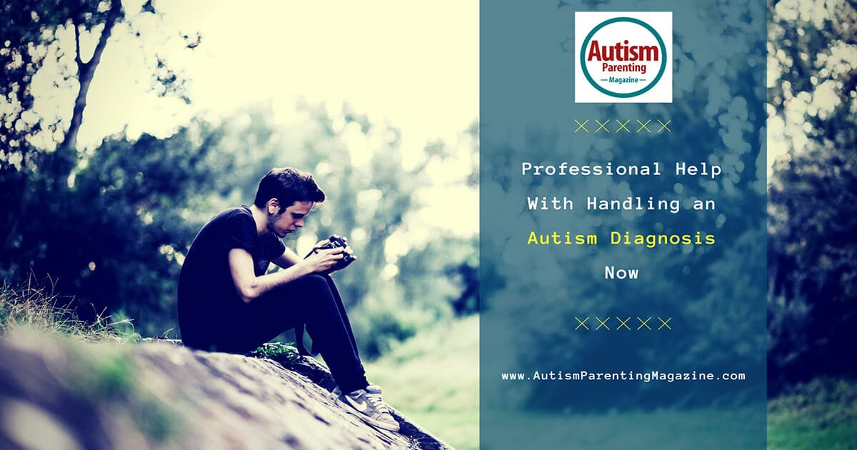 Professional Help With Handling an Autism Diagnosis Now https://www.autismparentingmagazine.com/professional-help-handling-autism-diagnosis