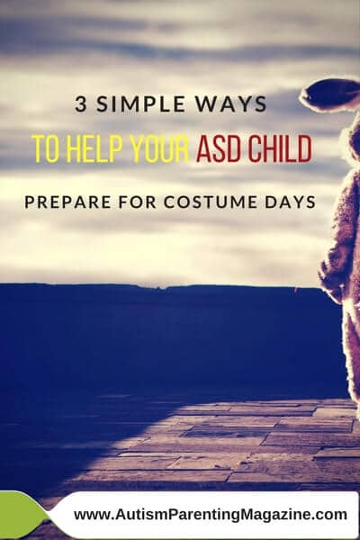 3 Simple Ways to Help Your ASD Child Prepare for Costume Days http://www.autismparentingmagazine.com/help-asd-child-prepare-for-costume-days