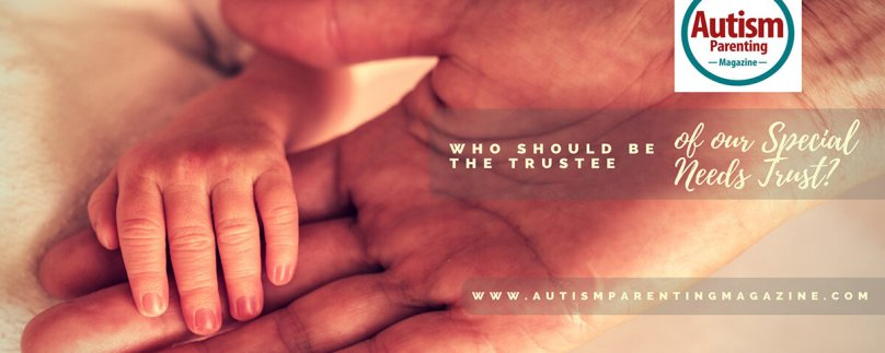 Who Should be the Trustee of our Special Needs Trust?