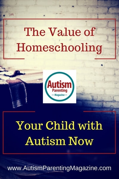 The Value of Homeschooling Your Child with Autism Now https://www.autismparentingmagazine.com/the-value-of-homeschooling-your-child-with-autism-now