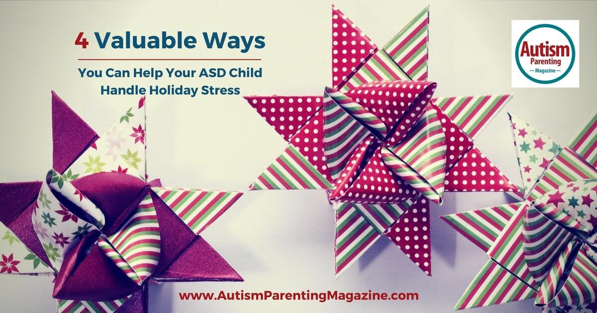 4 Valuable Ways You Can Help Your ASD Child Handle Holiday Stress http://www.autismparentingmagazine.com/ways-to-help-asd-child-handle-holiday-stress