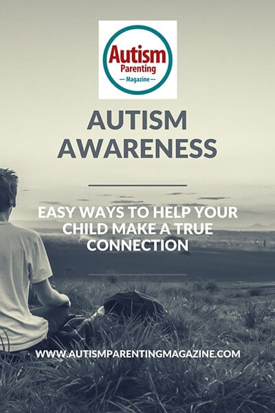 Autism Awareness - Easy Ways to Help Your Child Make a True Connection http://www.autismparentingmagazine.com/easy-ways-to-help-child-make-true-connection