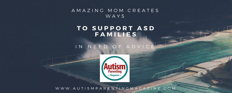 Amazing Mom Creates Ways to Support ASD Families in Need of Advice