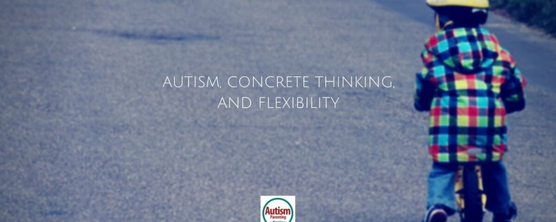 A Unique Perspective: Autism, Concrete Thinking, and Flexibility