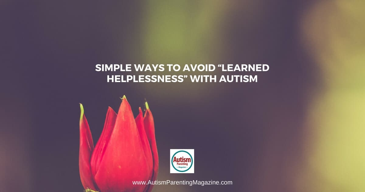 "Simple Ways to Avoid ""Learned Helplessness"" With Autism https://www.autismparentingmagazine.com/avoiding-learned-helplessness-with-autism"