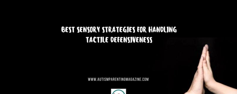 Best Sensory Strategies for Handling Tactile Defensiveness