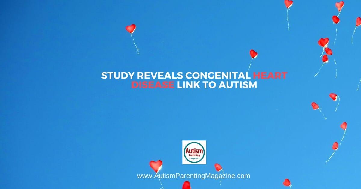 Study Reveals Congenital Heart Disease Link to Autism https://www.autismparentingmagazine.com/study-congenital-heart-disease-autism-link
