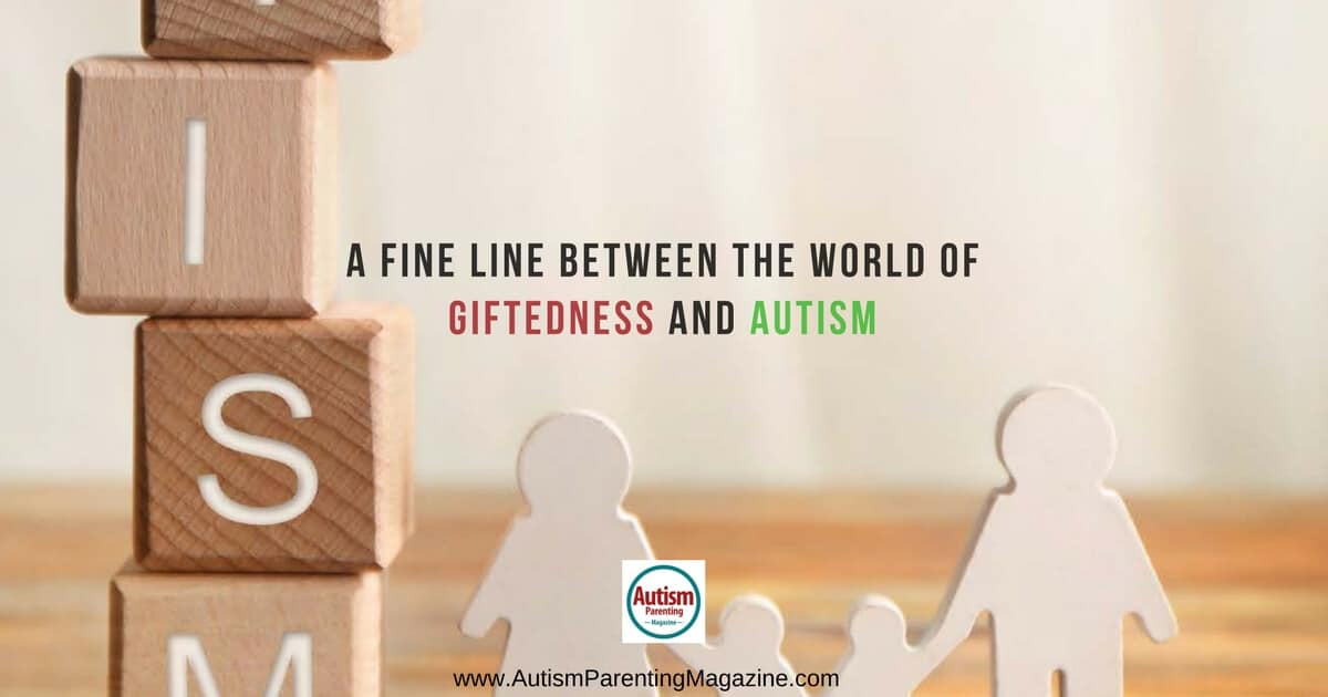 A Fine Line Between the World of Giftedness and Autism https://www.autismparentingmagazine.com/line-between-giftedness-and-autism