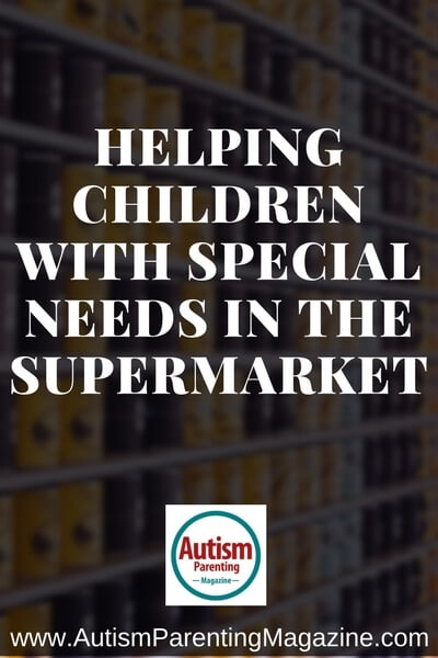 Helping Children With Special Needs In the Supermarket https://www.autismparentingmagazine.com/helping-children-in-the-supermarket