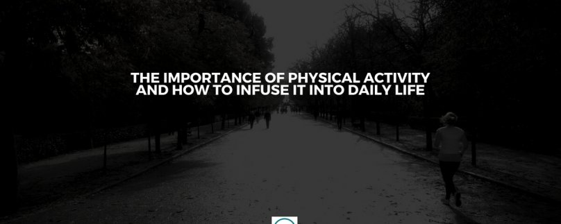 The Importance of Activity and How to Include it in Daily Life
