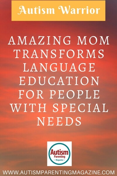 Amazing Mom Transforms Language Education for People With Special Needs https://www.autismparentingmagazine.com/language-education-for-special-needs