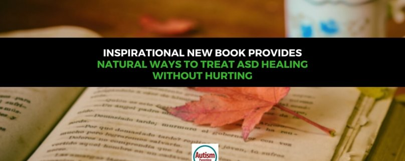 Inspirational New Book Provides Natural Ways to Treat ASD