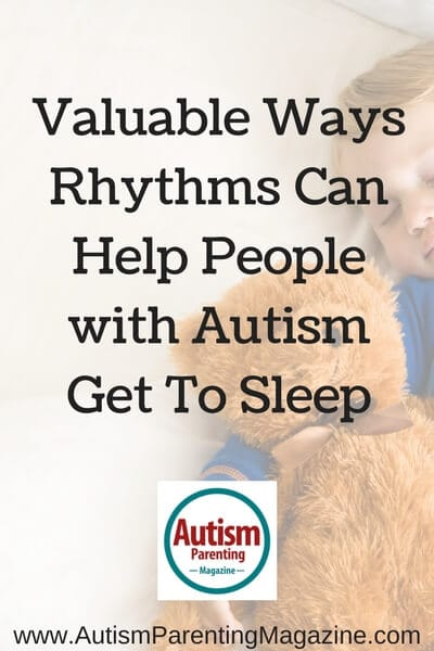 Valuable Ways Rhythms Can Help People with Autism Get To Sleep https://www.autismparentingmagazine.com/ways-rhythms-can-help-get-to-sleep