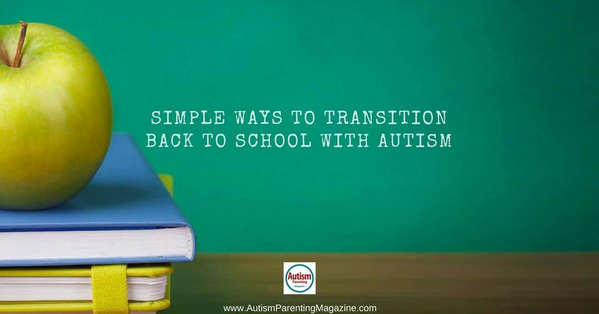 Simple Ways to Transition Back to School With Autism https://www.autismparentingmagazine.com/transition-back-to-school-with-autism