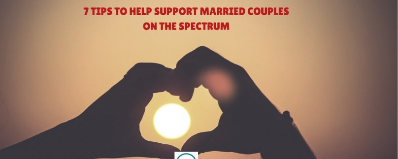 7 Tips To Help Support Married Couples on the Spectrum