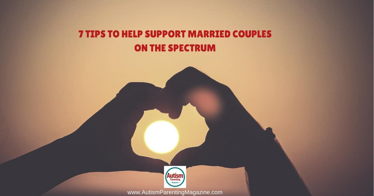 7 Tips To Help Support Married Couples on the Spectrum https://www.autismparentingmagazine.com/tips-support-married-couples-autism