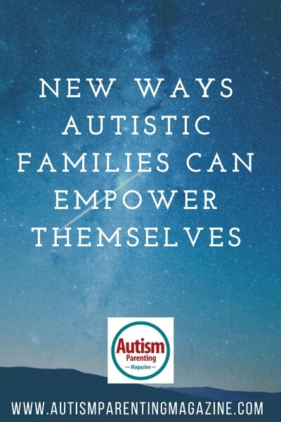 New Ways Autistic Families Can Empower Themselves https://www.autismparentingmagazine.com/autistic-families-can-empower-themselves