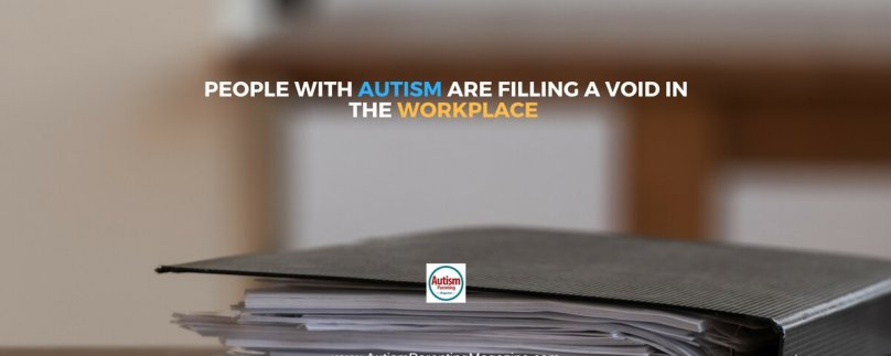 People with Autism Are Filling a Void in the Workplace
