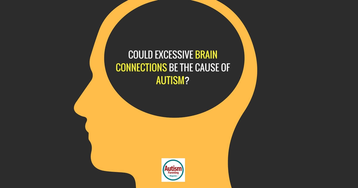 Could Excessive Brain Connections Be the Cause of Autism? https://www.autismparentingmagazine.com/excessive-brain-connections-cause-autism