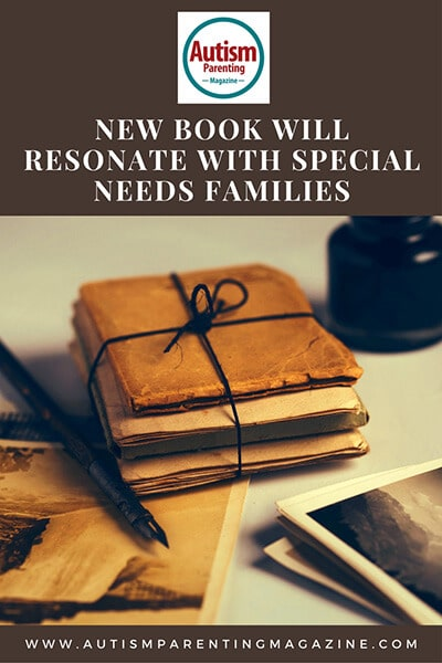 New Book Will Resonate with Special Needs Families https://www.autismparentingmagazine.com/book-resonate-special-needs-families