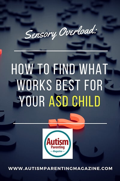 Sensory Overload: How to Find What Works Best for Your Child with Autism https://www.autismparentingmagazine.com/sensory-overload-what-works-best-autism