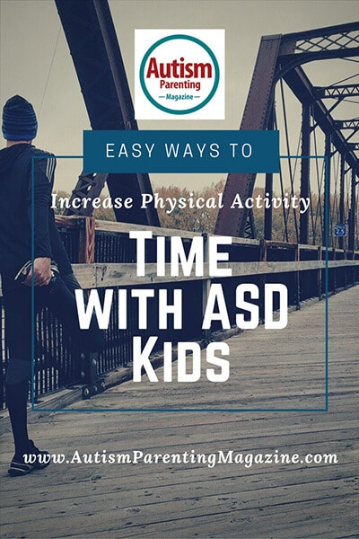 Easy Ways to Increase Physical Activity Time with Children with Autism https://www.autismparentingmagazine.com/increase-physical-activity-autism-kids