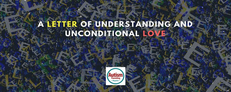 A Letter of Understanding and Unconditional Love
