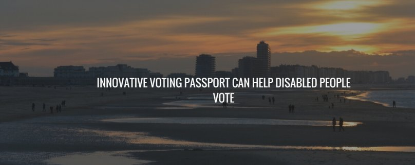 Innovative Voting Passport Can Help Disabled People Vote