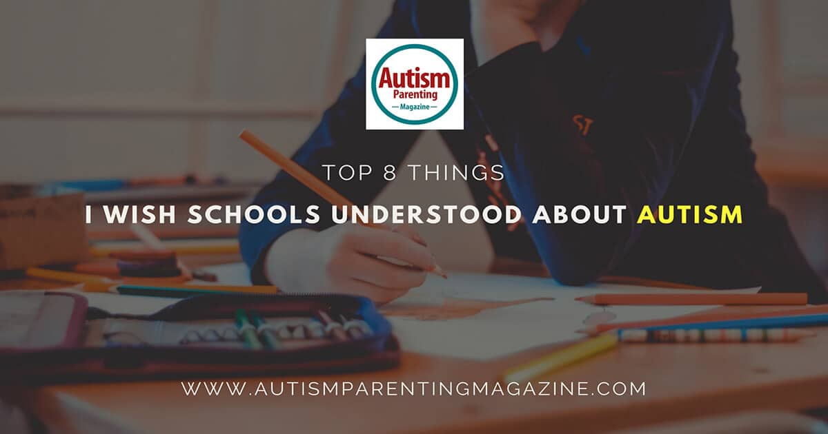 Top 8 Things I Wish Schools Understood About Autism https://www.autismparentingmagazine.com/things-i-wish-school-understood-about-autism