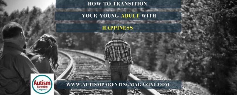 How to Transition Your Young Adult with Asperger's Into the World