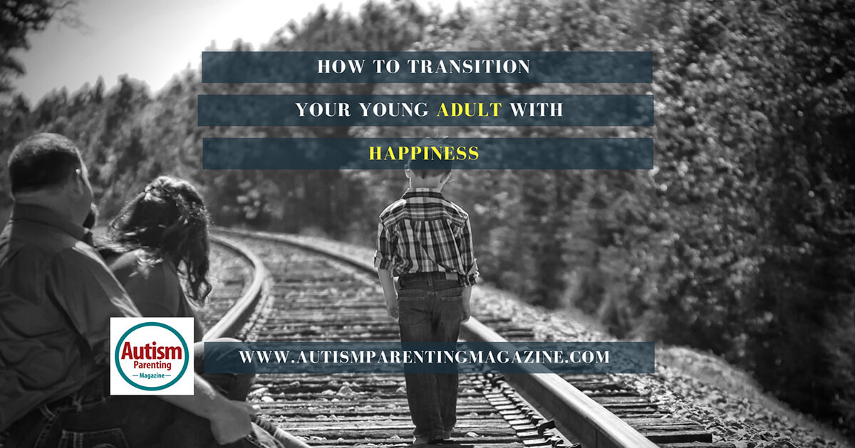 How to Transition Your Young Adult with Asperger's Into the World https://www.autismparentingmagazine.com/transition-young-adult-aspergers-world