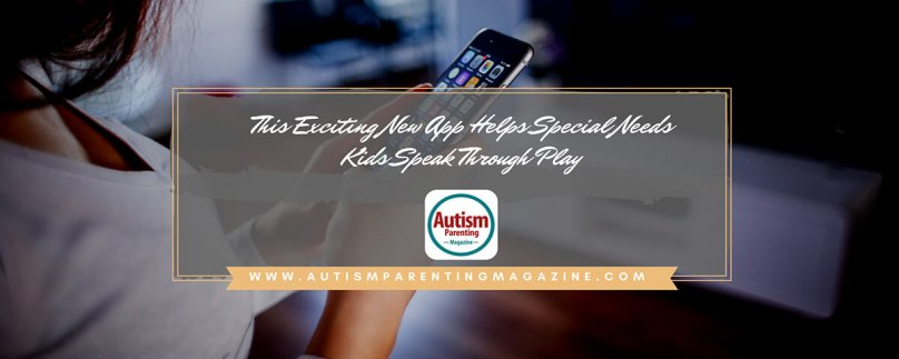 This Exciting New App Helps Special Needs Kids Speak Through Play