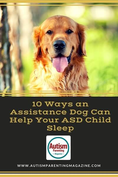 10 Ways an Assistance Dog Can Help Your ASD Child Sleep https://www.autismparentingmagazine.com/assistance-dog-help-sleep-autism-child