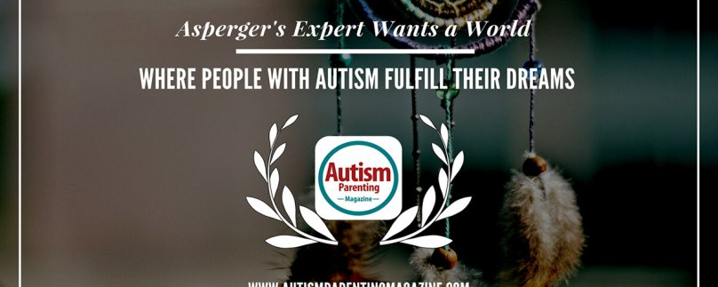 Asperger's Expert Wants a World Where People with Autism Fulfill Their Dreams