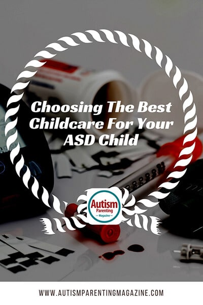 Choosing The Best Childcare For Your ASD Child https://www.autismparentingmagazine.com/choosing-right-childcare-autism