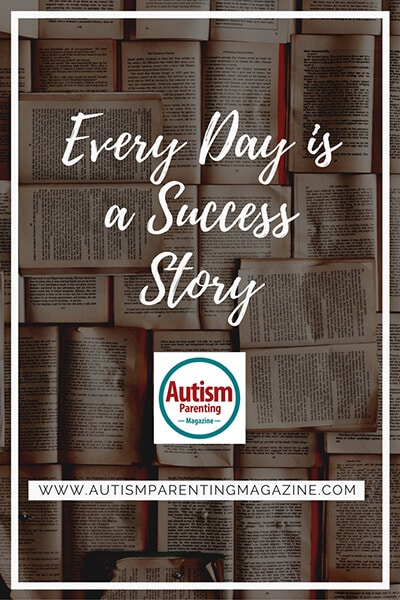 Every Day is a Success Story https://www.autismparentingmagazine.com/everyday-success-story
