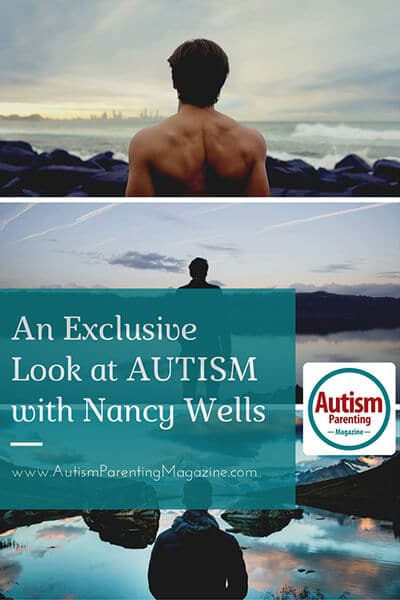 An Exclusive Look at AUTISM with Nancy Wells https://www.autismparentingmagazine.com/exclusive-look-autism-nancy-wells