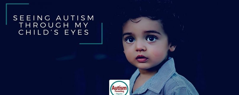 Seeing Autism Through My Child's Eyes