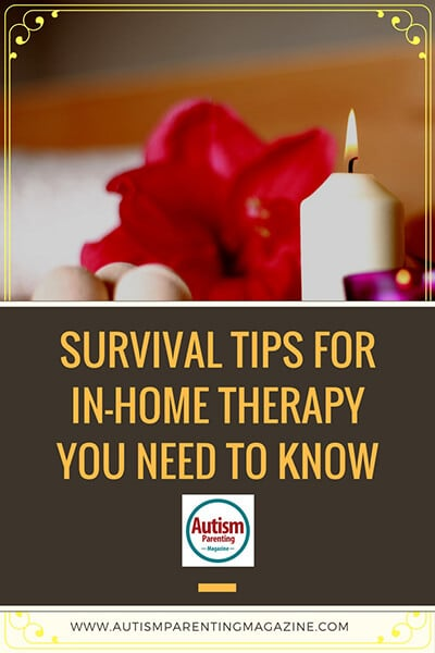 Survival Tips for In-Home Therapy You Need to Know https://www.autismparentingmagazine.com/survival-tips-in-home-therapy