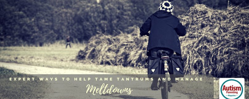 Expert Ways to Help Tame Tantrums and Manage Meltdowns