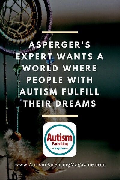 Asperger's Expert Wants a World Where People with Autism Fulfill their Dreams Frank Gaskill https://www.autismparentingmagazine.com/people-autism-fulfilling-dreams