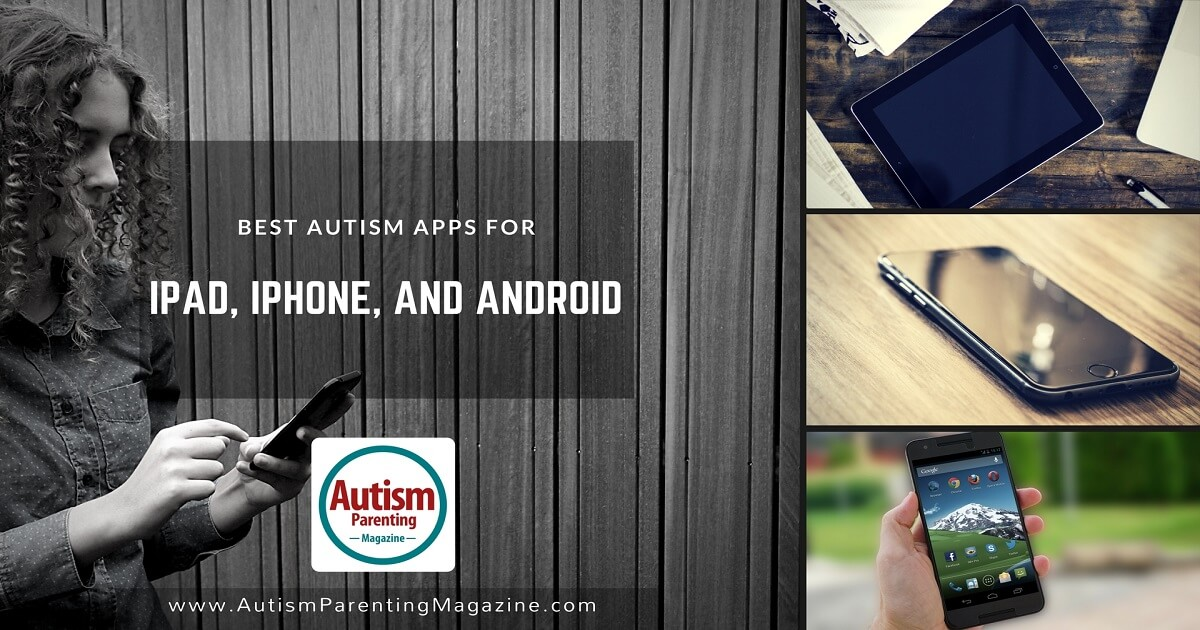 Best Autism Apps For iPad, iPhone and Android https://www.autismparentingmagazine.com/autism-schools