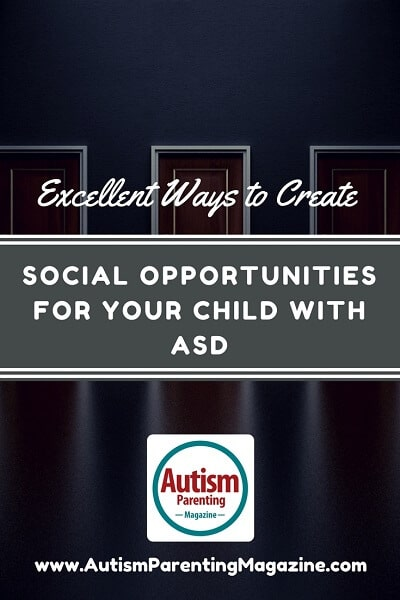 Excellent Ways to Create Social Opportunities for Your Child with ASD https://www.autismparentingmagazine.com/excellent-ways-to-create-social-opportunities-for-asd