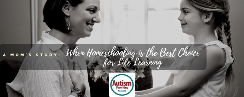 A Mom's Story: When Homeschooling is the Best Choice for Life Learning