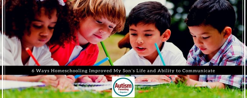 6 Ways Homeschooling Improved My Son's Life and Ability to Communicate
