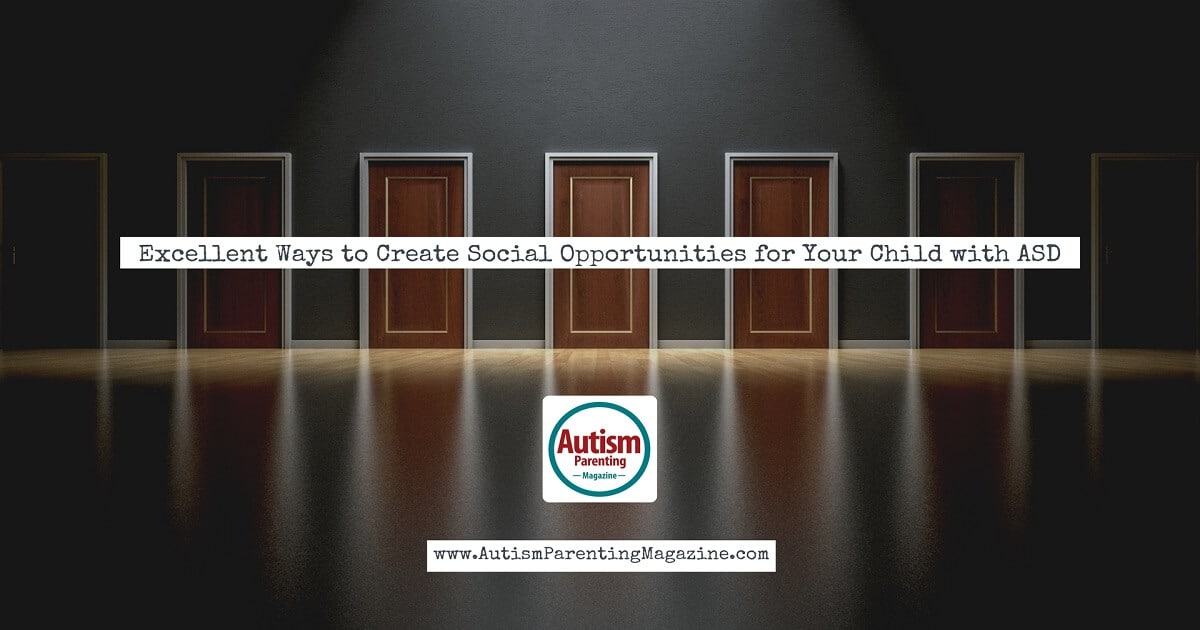 Excellent Ways to Create Social Opportunities for Your Child with ASD http://www.autismparentingmagazine.com/excellent-ways-to-create-social-opportunities-for-asd