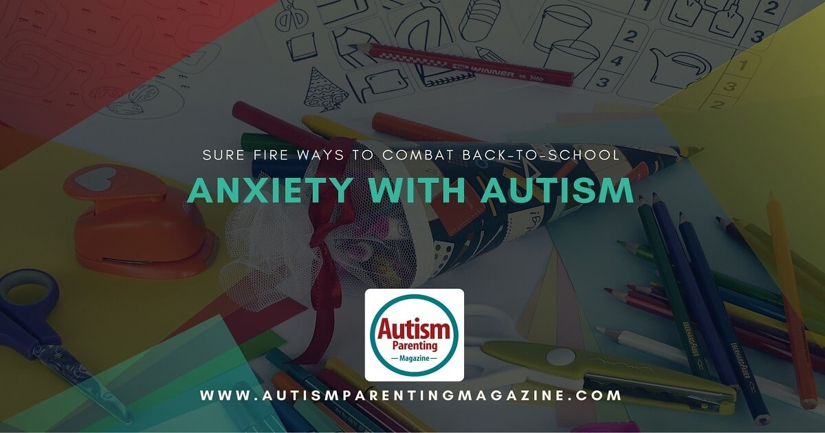 Sure Fire Ways to Combat Back-to-School Anxiety with Autism http://www.autismparentingmagazine.com/combat-back-to-school-anxiety-with-autism