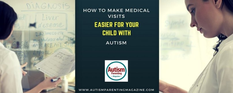 How to Make Medical Visits Easier for Your Child with Autism